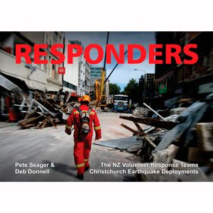 Responders: The New Zealand Response Teams Christchurch Earthquake