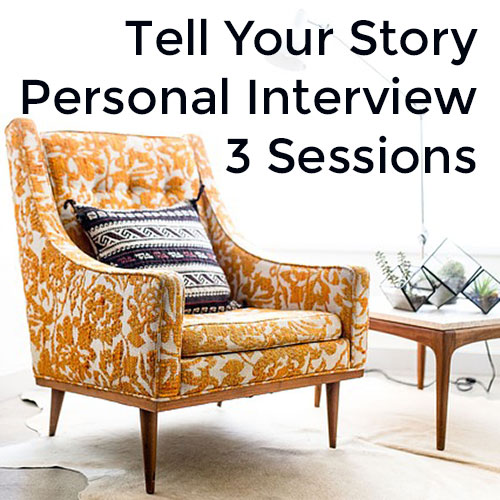 Tell Your Story 3 Personal Interviews